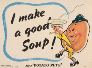I_Make_a_Good_Soup_-_Says_Potato_Pete_Art.IWMPST6080